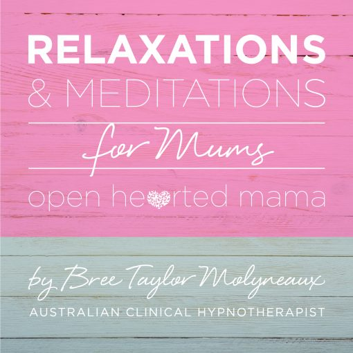 relaxations + meditations for mums | Bree Taylor Molyneaux