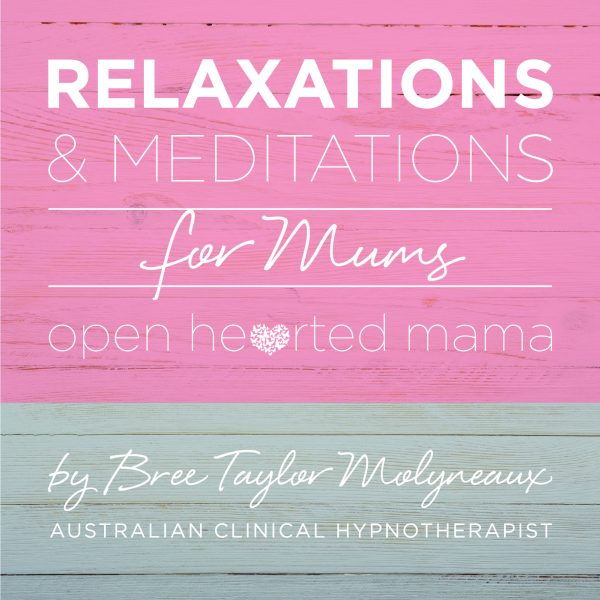 relaxations + meditations for mums   Bree Taylor Molyneaux
