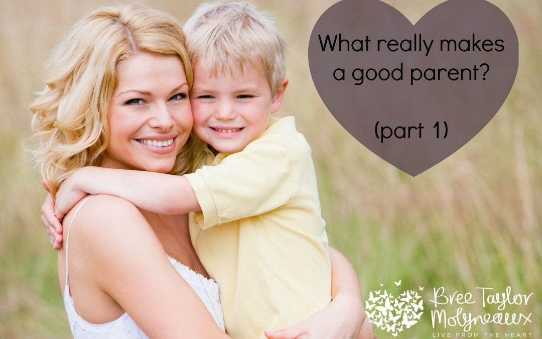 what really makes a good parent? part one