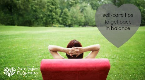 tips for more balanced self care | Bree Taylor Molyneaux