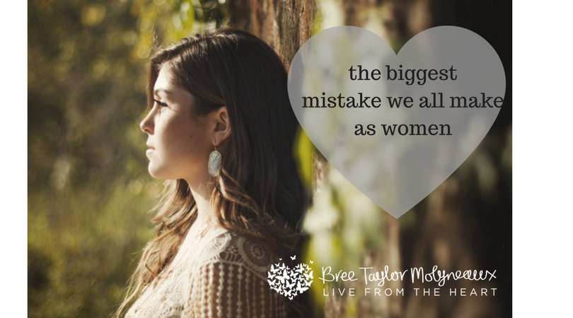 the biggest mistake we make as women