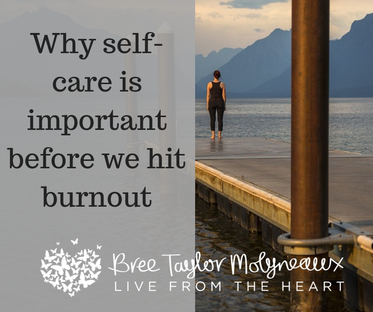 WHY we need to prioritise the value of self-care BEFORE hitting burnout