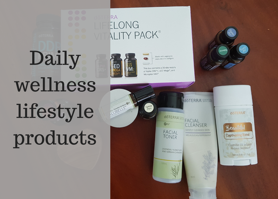 Living a Wellness lifestyle with doTERRA