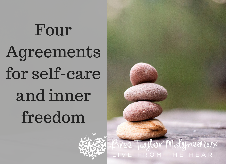 "Self-care tips from the ""Four Agreements"""