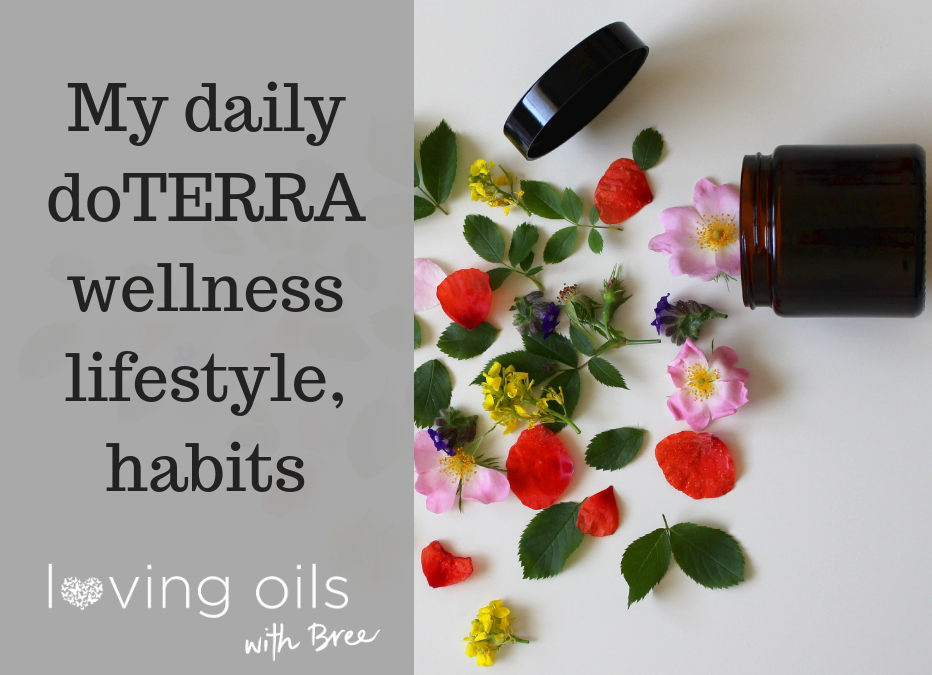 My daily doTERRA wellness lifestyle, habits